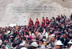 Matthew T. Kapstein The Great Transference at Drikung